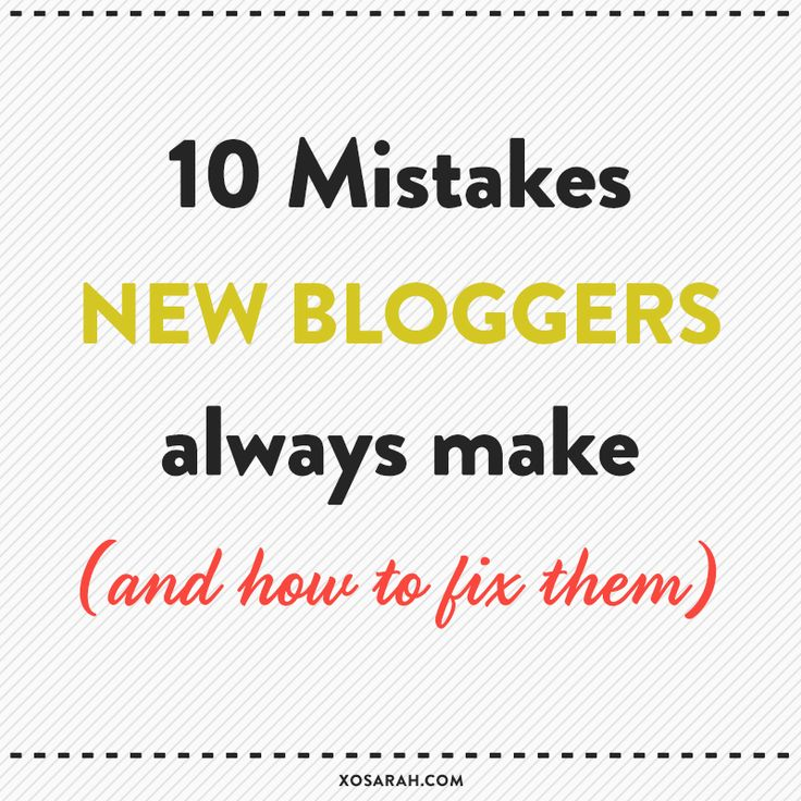 10 Mistakes new bloggers always make (and how to fix them)