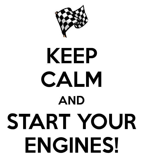 gentlemen, start your engines!!
