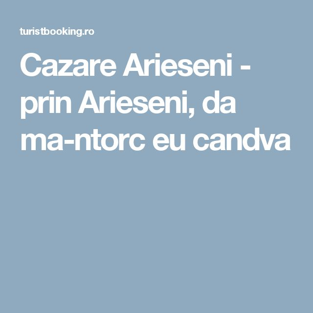 Cazare Arieseni - prin Arieseni, da ma-ntorc eu candva