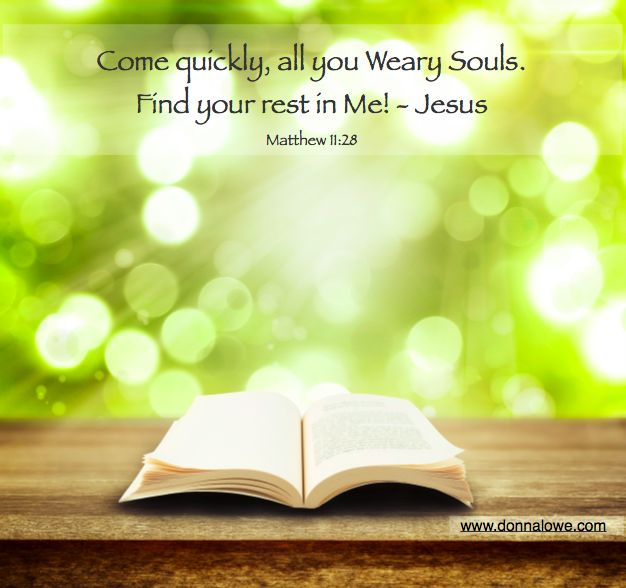 """This world has a way of beating us down. There is promise for rest and refreshment begging us """"come"""". NOW!"""