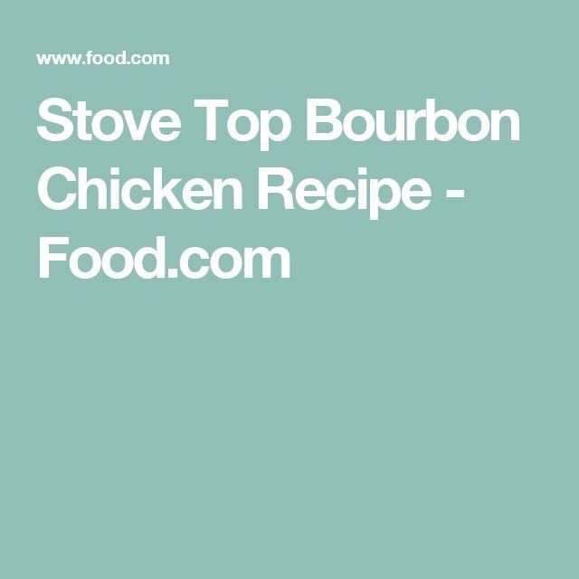 Stove Top Bourbon Chicken Recipe - Food.com