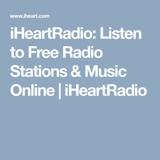 iHeartRadio: Listen to Free Radio Stations & Music Online | iHeartRadio