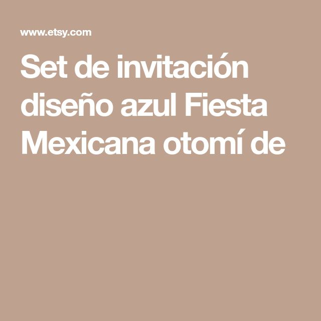 Set de invitación diseño azul Fiesta Mexicana otomí de