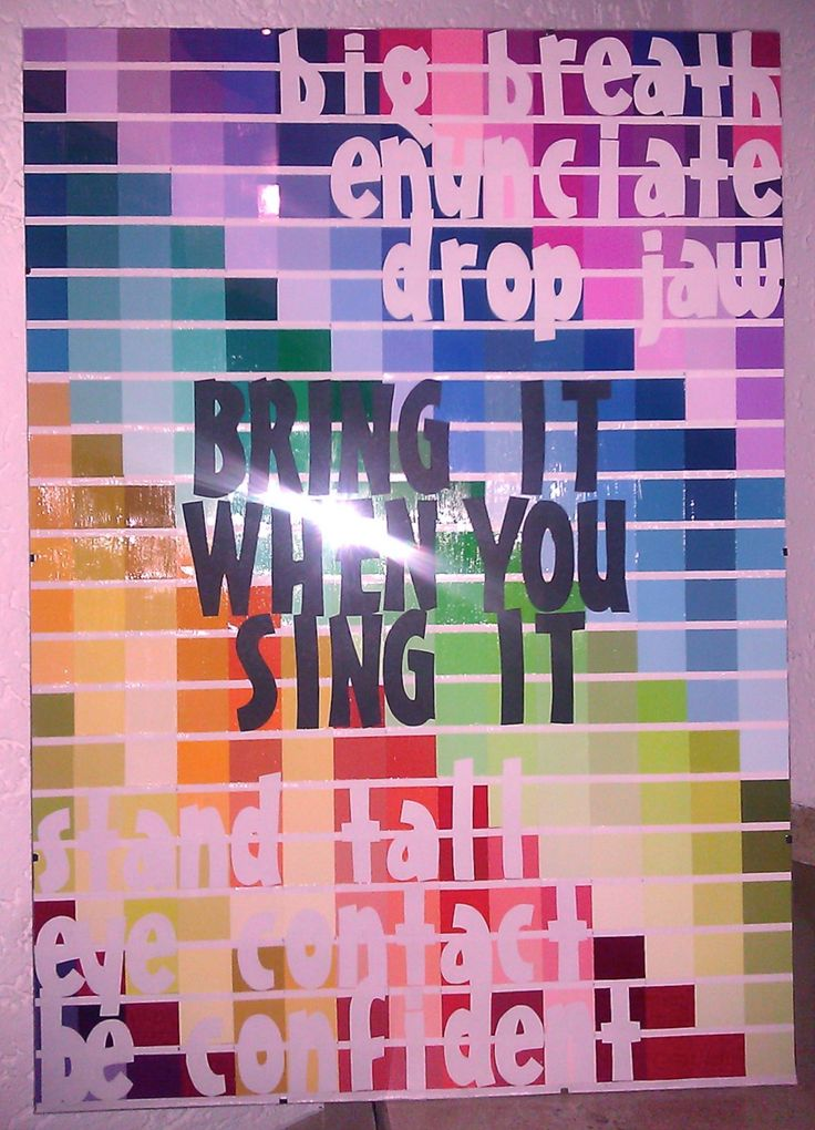 "Poster for my Choir Room: background made from paint chips, letters cut out form scrapbook letter stencils.  Center says ""Bring it when you sing it"" and top and bottom are reminders of what to do when you want to ""bring it""  :)"