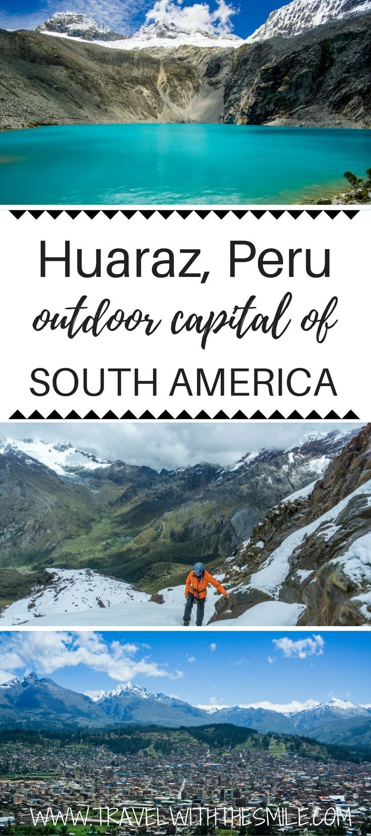 Everything you need to know about visiting Huaraz, Peru - outdoor capital of South America. Visit Huascarán National Park and enjoy Peruvian outdoors. Huaraz, Peru | Huascaran national park | Cordillera Blanca | what to do in Peru | Peru outdoors | trekking in Peru | hiking in Peru | best things to do in Peru | best things to do in South America | biking in Peru | #peru #southamerica