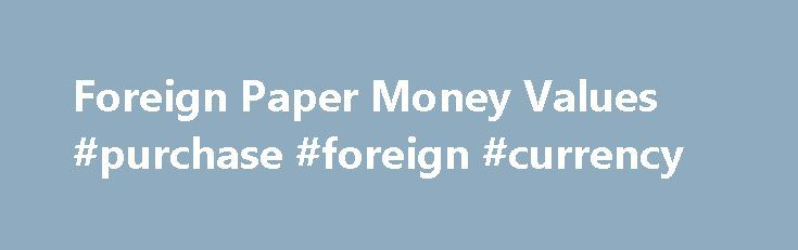 Foreign Paper Money Values #purchase #foreign #currency http://currency.remmont.com/foreign-paper-money-values-purchase-foreign-currency/  #foreign money value # Foreign Paper Money Values Strange replica Makanudo posted Oct 28, 2016 at 3:55 AM What's the highest cost coin. calcol posted Oct 28, 2016 at 12:40 AM Anyone familiar with this. Jen04976 posted Oct 28, 2016 at 12:35 AM Toned Roosevelt's. Should I keep it or not. Where can i buy […]