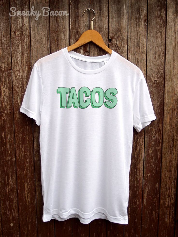 Tacos T shirt - taco lovers, funny t-shirts, foodie gifts, food tshirt, graphic tees, gifts for teens, tacos t-shirt, funny tacos tshirts by SneakyBaconTees on Etsy https://www.etsy.com/listing/254898556/tacos-t-shirt-taco-lovers-funny-t-shirts