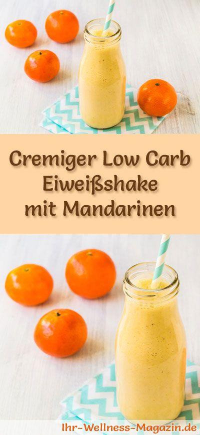 Eiweißshake mit Mandarinen selber machen - ein gesundes Low-Carb-Diät-Rezept für Frühstücks-Smoothies und Proteinshakes zum Abnehmen - ohne Zusatz von Zucker, kalorienarm, gesund ...