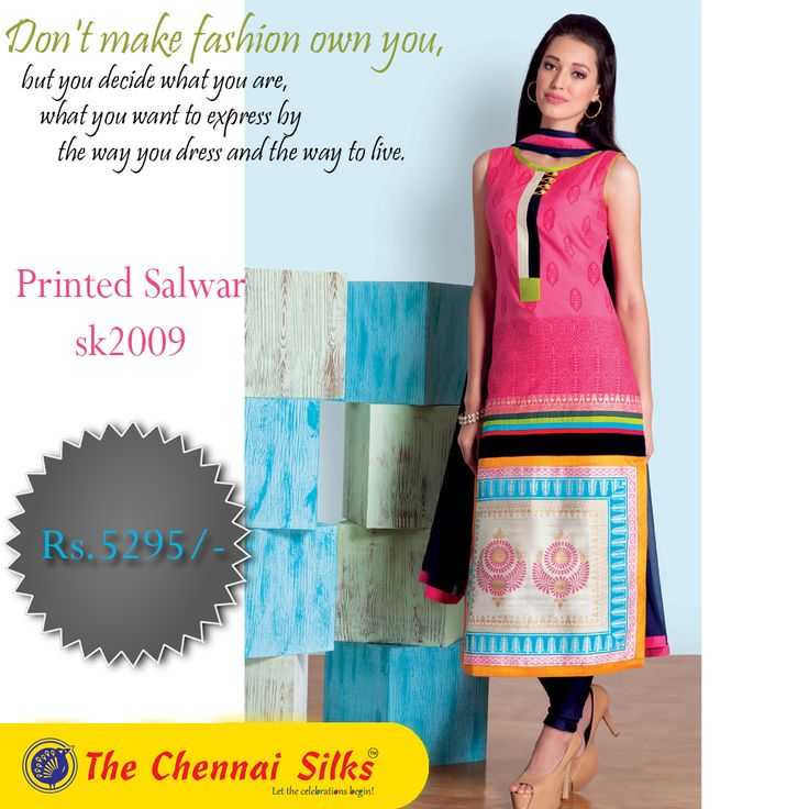 Don't make fashion own you,  but you decide what you are,  what you want to express by  the way you dress and the way to live.  #Shop #Printed #Salwars @