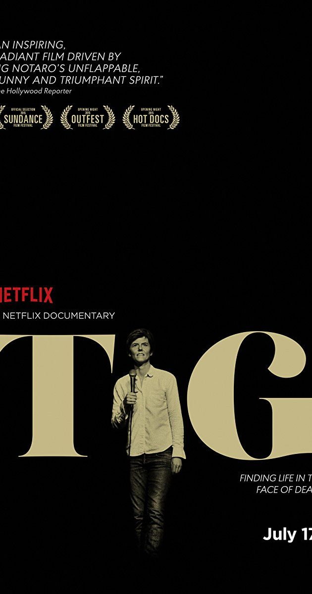 Directed by Kristina Goolsby, Ashley York.  With Stephanie Allynne, Zach Galifianakis, Sarah Silverman, Jennifer Bliss. The personal Biography of Tig Notaro, a Stand-up comedian who was diagnosed with cancer.