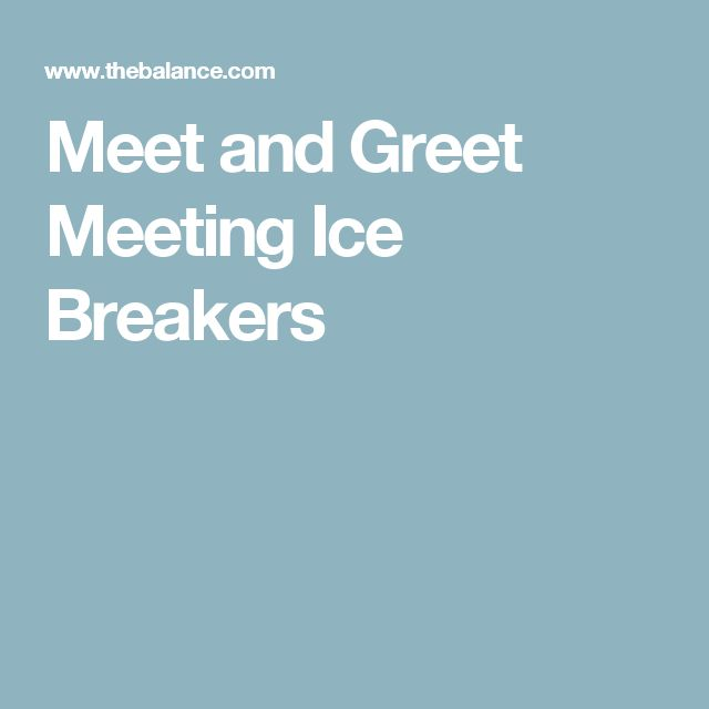Meet and Greet Meeting Ice Breakers