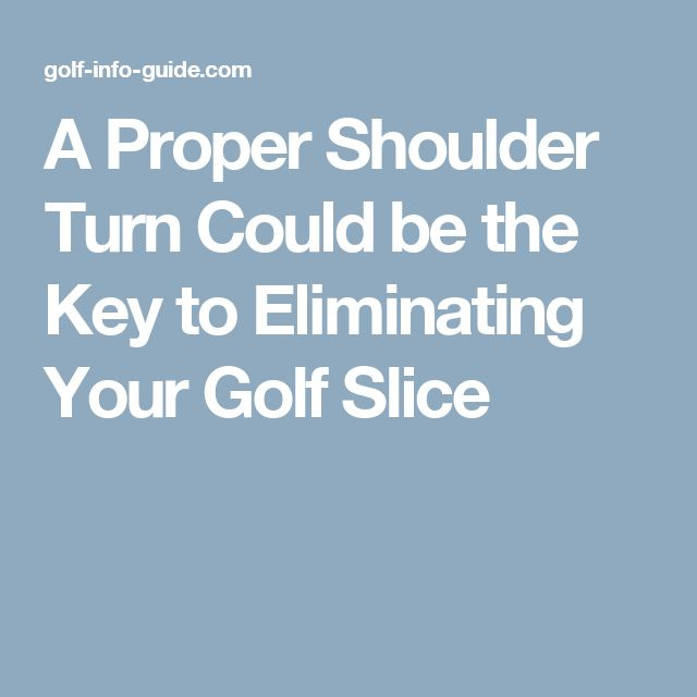 A Proper Shoulder Turn Could be the Key to Eliminating Your Golf Slice