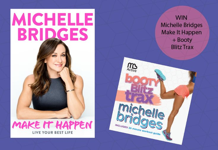 We are thrilled to be giving all our members the chance to WIN 1 of 10 copies of Make it Happen with Michelle Bridges, as well as a copy of her album Booty Blitz Trax.