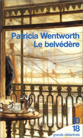 Le belvédère [The Gazebo] - Patricia Wentworth