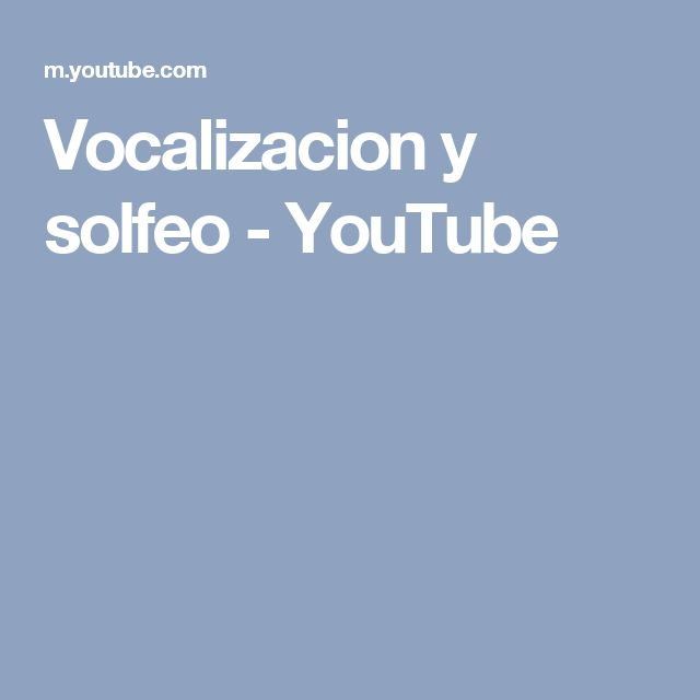 Vocalizacion y solfeo - YouTube