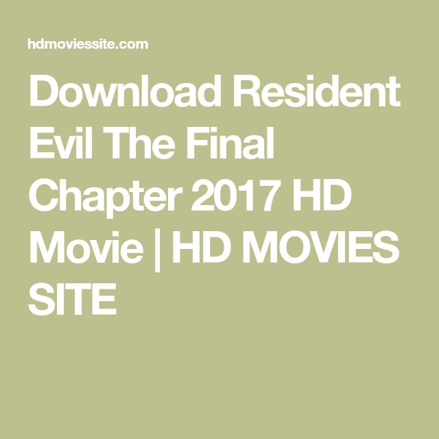 Download Resident Evil The Final Chapter 2017 HD Movie | HD MOVIES SITE
