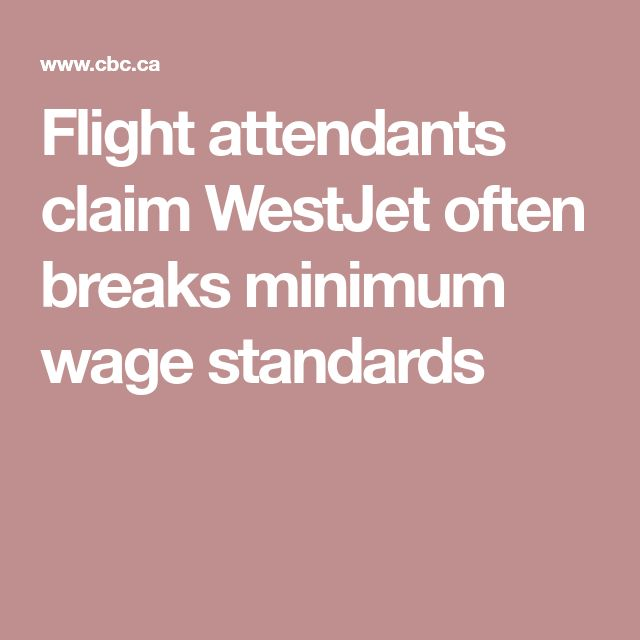 Flight attendants claim WestJet often breaks minimum wage standards