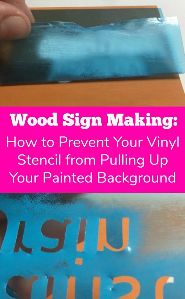 Wood Signs How To Prevent Your Vinyl Stencil From Peeling Your