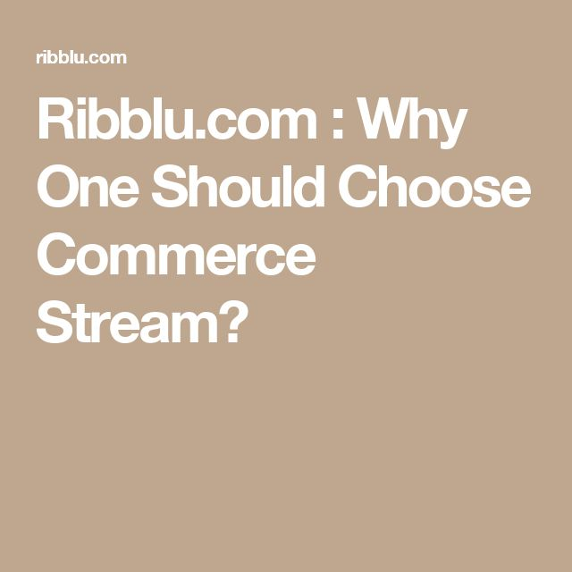 Ribblu.com : Why One Should Choose Commerce Stream?