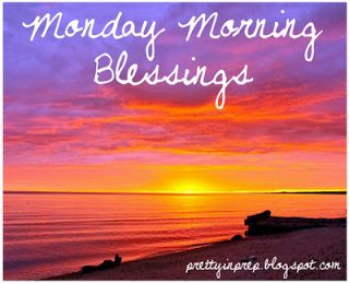 monday blessings | Monday Morning Blessings