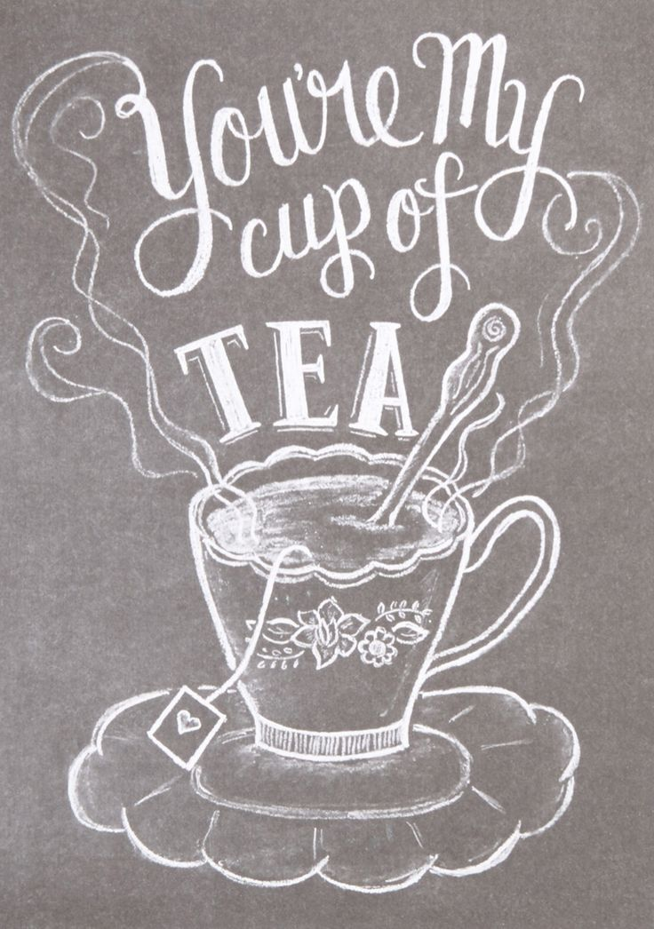 You're my cup of tea.