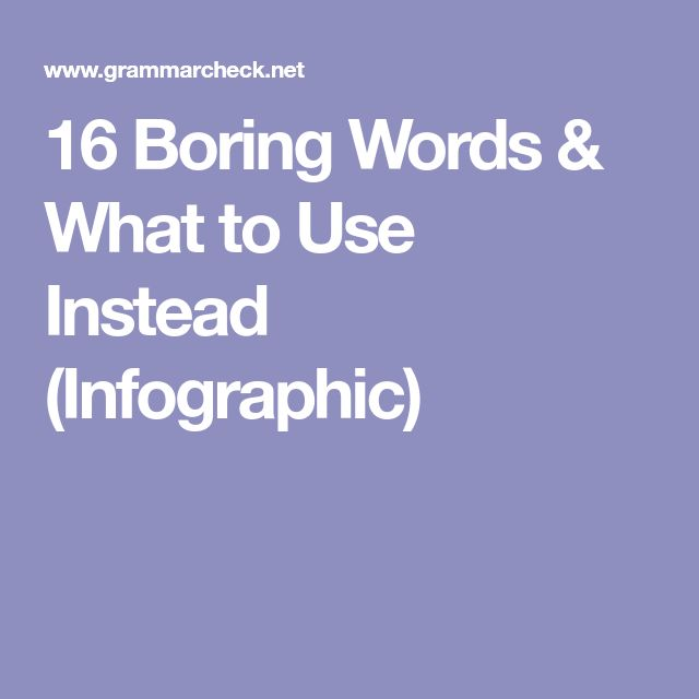 16 Boring Words & What to Use Instead (Infographic)