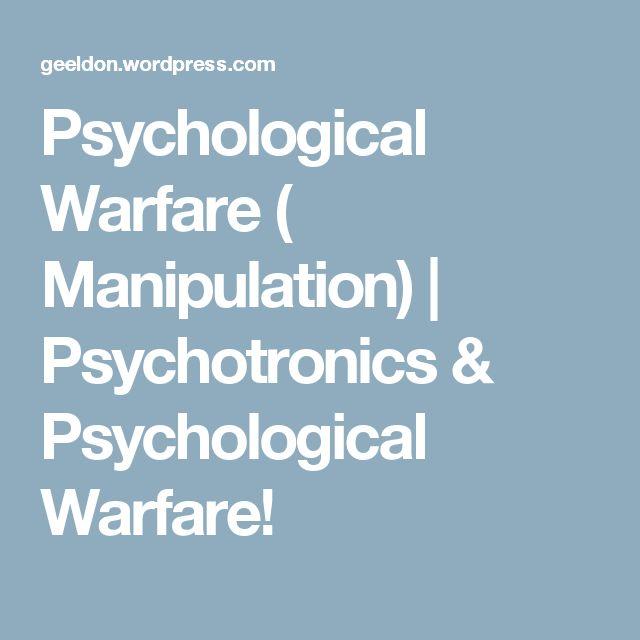 Psychological Warfare ( Manipulation) | Psychotronics & Psychological Warfare!