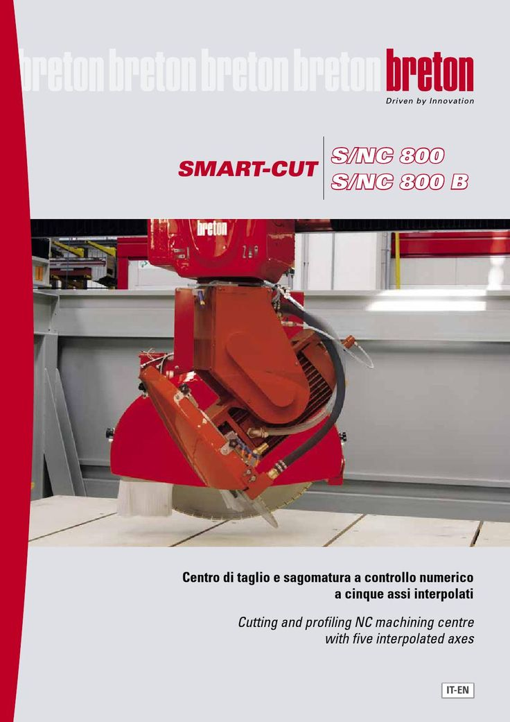 Smart-Cut S/NC 800 Ita-Eng 2015  Centro di taglio e sagomatura a controllo numerico a cinque assi interpolati  Cutting and profiling NC machining centre with five interpolated axes
