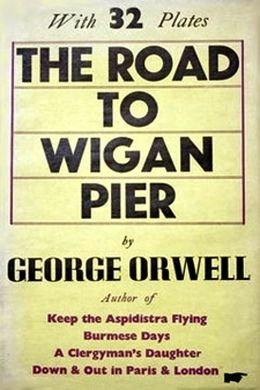 The Road to Wigan Pier by George Owell - free #EPUB or #Kindle download from epubBooks.com