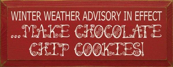 Winter Weather Advisory In Effect! Make Chocolate Chip Cookies! sawdustcityllc.com