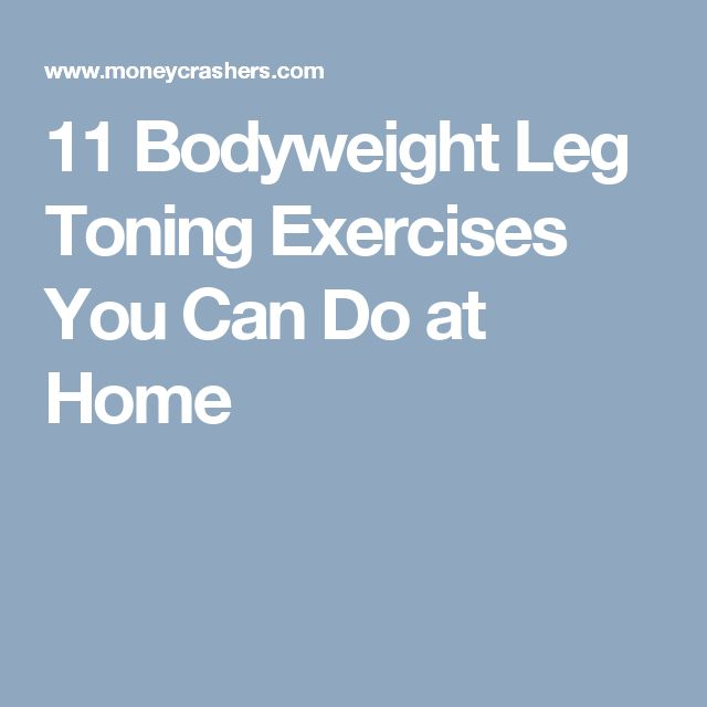 11 Bodyweight Leg Toning Exercises You Can Do at Home