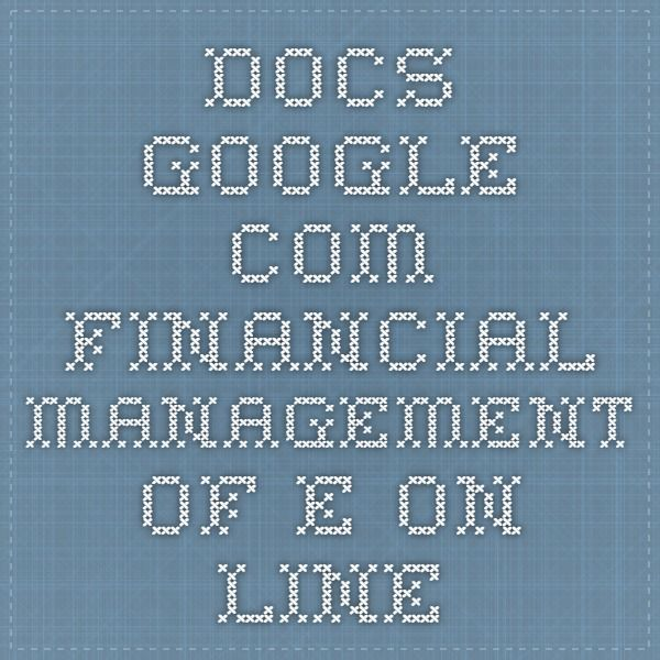 docs.google.com Financial Management Of e On Line
