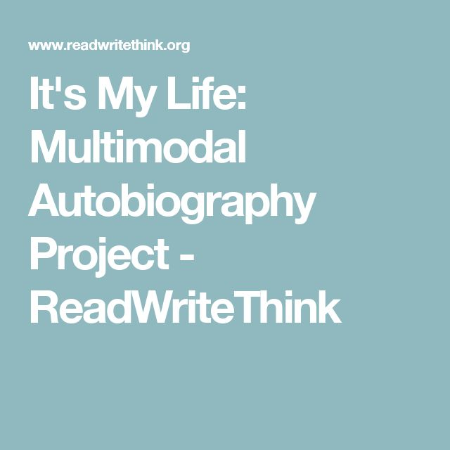 It's My Life: Multimodal Autobiography Project - ReadWriteThink