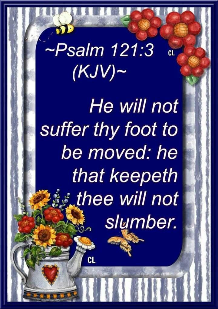 Psalm 121:3 KJV