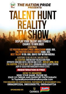 The Nations Pride Talent Hunt/TV Show is here! (Free Registration)   THE NATIONS PRIDE presentsTalent hunt/reality TV show Display ur talent and stand a change to WIN BIG!!!  Star Prize 1st position Nations Pride Ambassador  N500000 2nd runner up and search winner  N300000 3rd runner up N150000  Auditions in 3 major citiesFirst Audition Owerri.IHOP Amusement park opp concord hotel owerri onthe 29thApril 2016  Second Audition PH.banana 4 kids event center agip by Geog Port Harcourton the 27th…