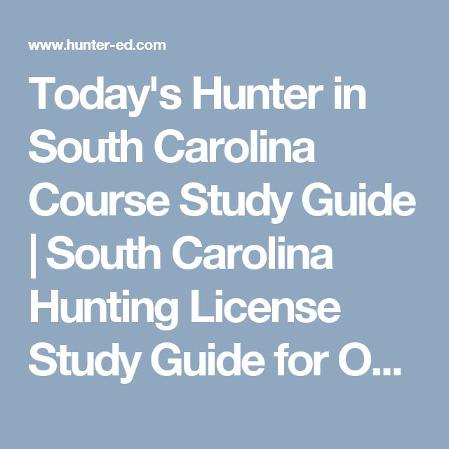 Today's Hunter in South Carolina Course Study Guide | South Carolina Hunting License Study Guide for Online Hunting Safety Course