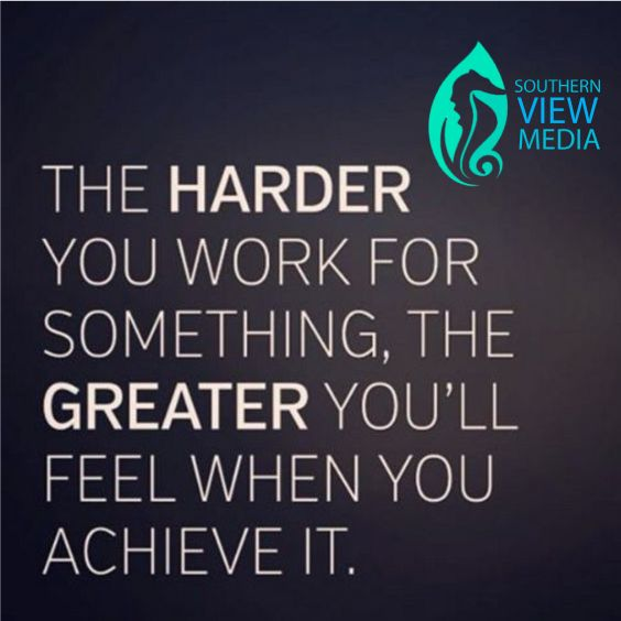 #Weekend #Motivation from Southern View Media #workhard #achievegoals