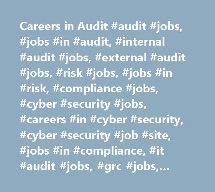 Careers in Audit #audit #jobs, #jobs #in #audit, #internal #audit #jobs, #external #audit #jobs, #risk #jobs, #jobs #in #risk, #compliance #jobs, #cyber #security #jobs, #careers #in #cyber #security, #cyber #security #job #site, #jobs #in #compliance, #it #audit #jobs, #grc #jobs, #jobs #in #grc, #audit #careers, #audit #vacancies, #information #security #jobs, #advisory #jobs, #assurance #jobs, #governance #jobs, #internal #control #jobs, #sox #jobs, #auditjobs.com, #auditjobs…