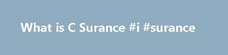 What is C Surance #i #surance http://trinidad-and-tobago.nef2.com/what-is-c-surance-i-surance/  # What is C Surance? how do I get it? how do I claim? Simply sign up for C Surance at your nearest Cell C store or call the C Surance on 084 157 0007, free from a Cell C mobile number, and complete the application telephonically. Who is Worldwide Advisory Services? Worldwide Advisory Services is the C Surance administrator appointed by Hollard Insurance. The Worldwide Call Centre handles all C…