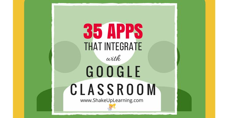 PinterestGoogle Classroom Apps! Did you know that Google Classroom plays well with others? Yep! Google is known for making their applications open to working with third-party applications, and Google Classroom is no exception. Are you using Google Classroom? I have put together a list of 35 Apps that Integrate with Google Classroom, making it even …