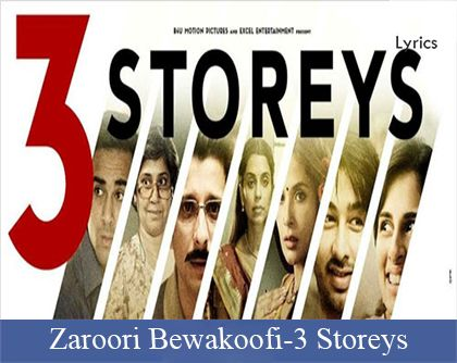 The song Zaroori Bewakoofi Lyrics from the movie/album 3 Storeys with lyrical video, sung by Mohit Chauhan. Discover more Fun and Masti lyrics along with meaning.