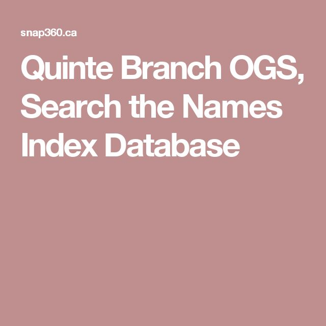 Quinte Branch OGS, Search the Names Index Database