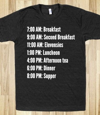 Hobbit meal plan t-shirt- except this is exactly like my eating schedule at school...