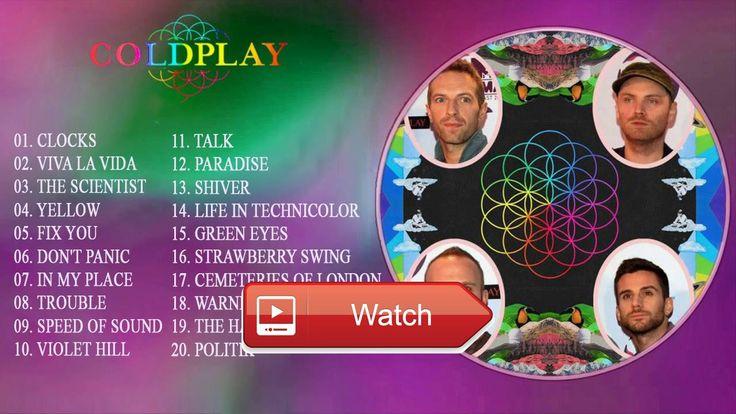 Best of Coldplay Playlist Coldplay Greatest Hits Full Album  Best of Coldplay Playlist Coldplay Greatest Hits Full Album Michael Buble John Mayer Jason Marz U