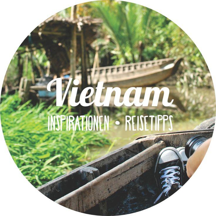 All unsere Vietnam Reisetipps findest du hier!