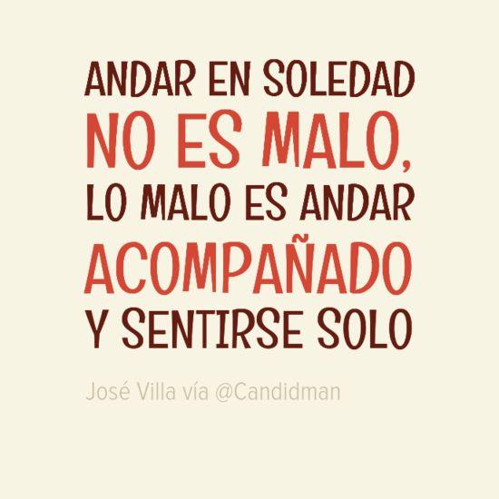 """""""Andar en #Soledad no es malo, lo malo es andar acompañado y sentirse #Solo""""…"""