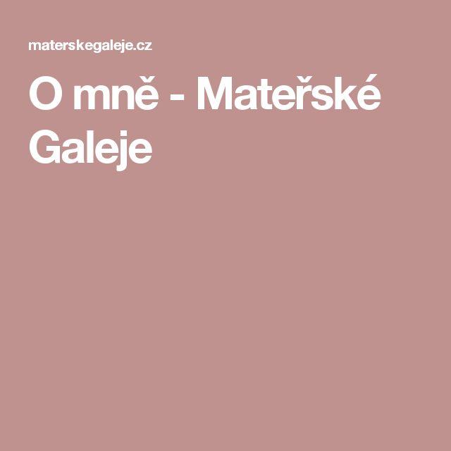 O mně - Mateřské Galeje