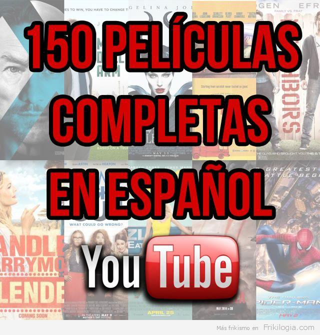 150 Peliculas Completas De Youtube En Espanol Peliculas Completas Peliculas Completas Gratis Peliculas