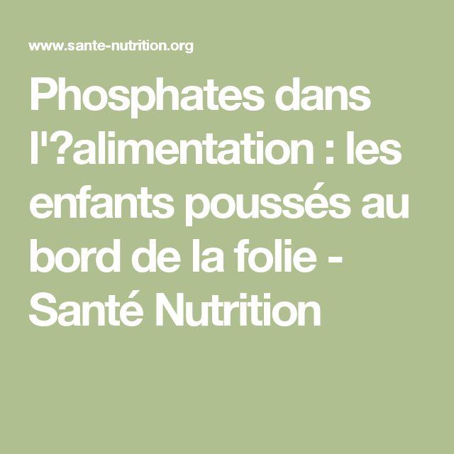 Phosphates dans l''alimentation : les enfants poussés au bord de la folie - Santé Nutrition