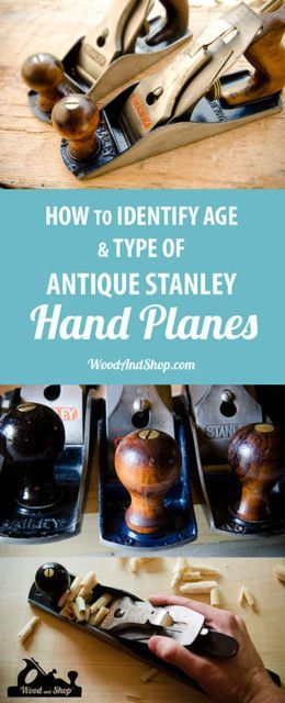How to Identify Age & Type of Antique Stanley Bailey Hand Planes (WoodAndShop.com)